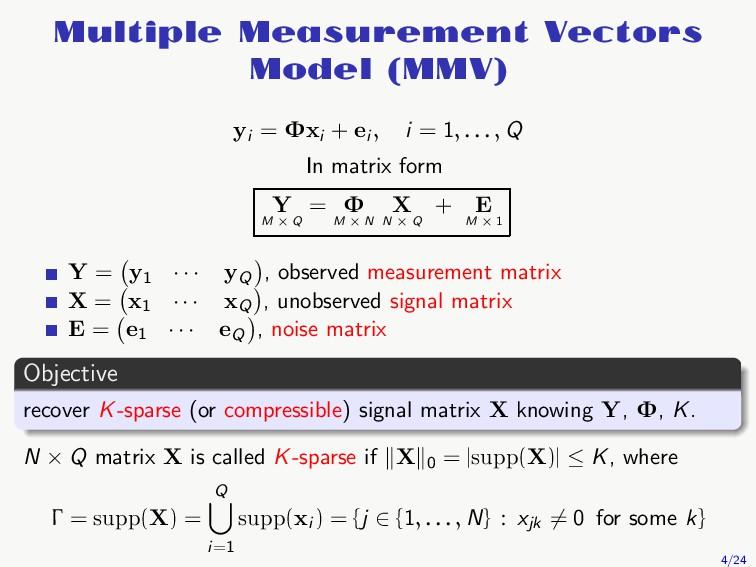 Multiple Measurement Vectors Model (MMV) yi = Φ...