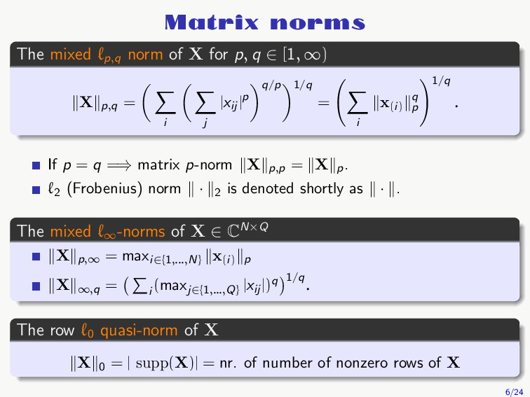 Matrix norms The mixed ℓp,q norm of X for p, q ...