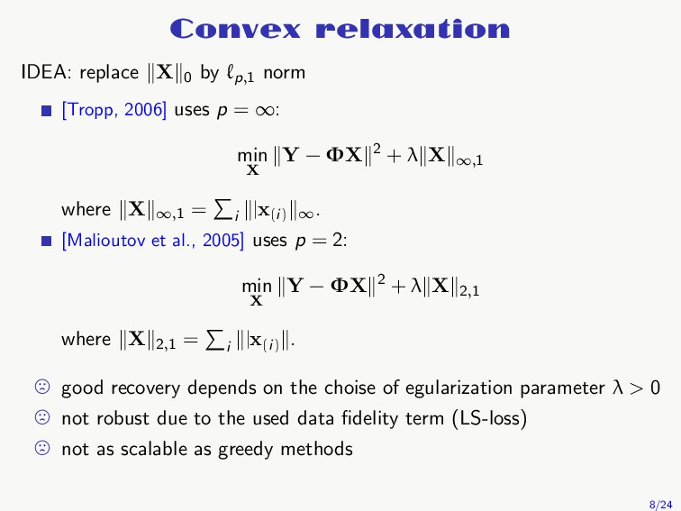 Convex relaxation IDEA: replace X 0 by ℓp,1 nor...