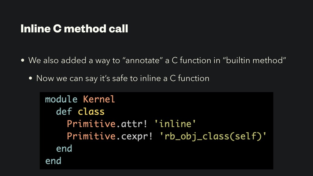 """Inline C method call • We also added a way to """"..."""