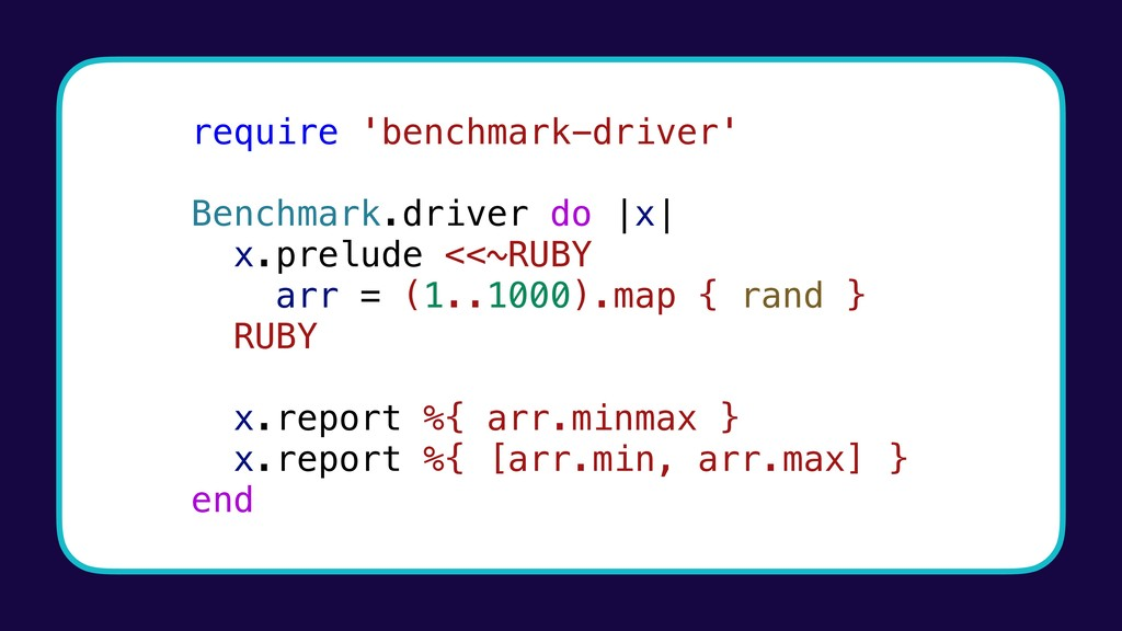 require 'benchmark-driver' Benchmark.driver do ...
