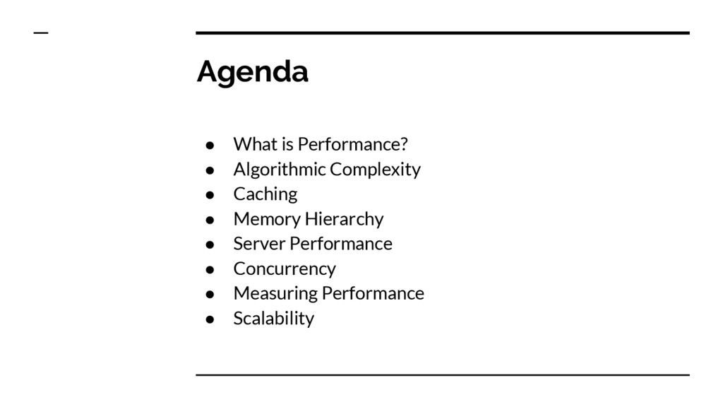 Agenda ● What is Performance? ● Algorithmic Com...