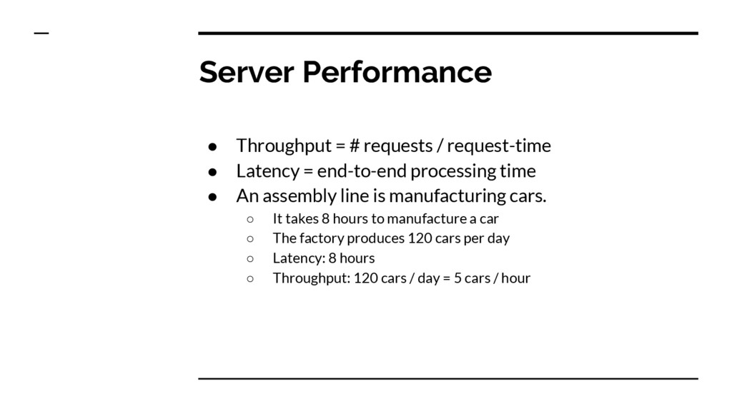 Server Performance ● Throughput = # requests / ...