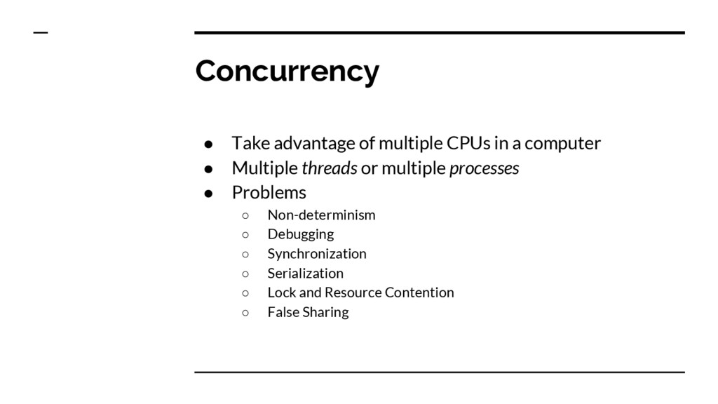 Concurrency ● Take advantage of multiple CPUs i...