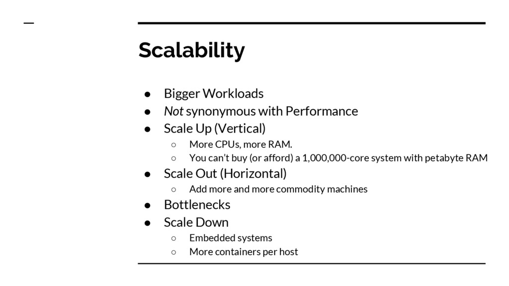 Scalability ● Bigger Workloads ● Not synonymous...
