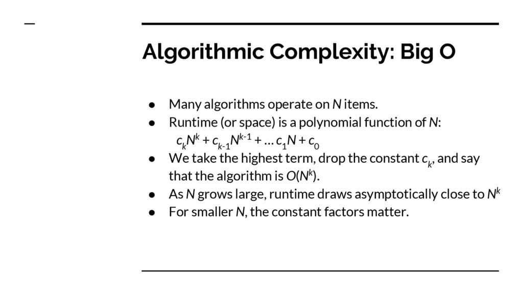 Algorithmic Complexity: Big O ● Many algorithms...
