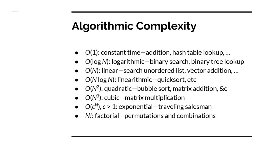 Algorithmic Complexity ● O(1): constant time—ad...
