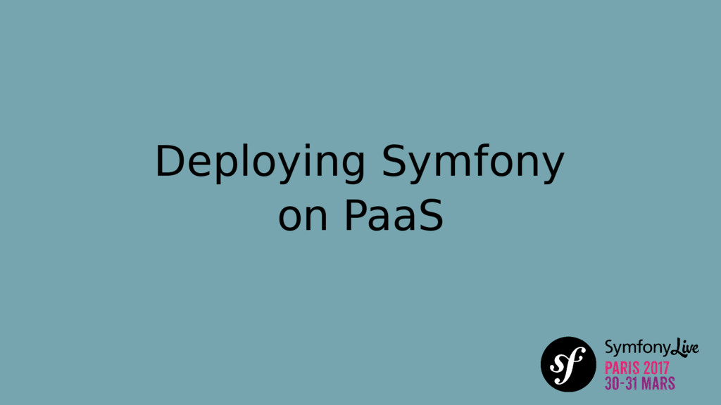 Deploying Symfony on PaaS