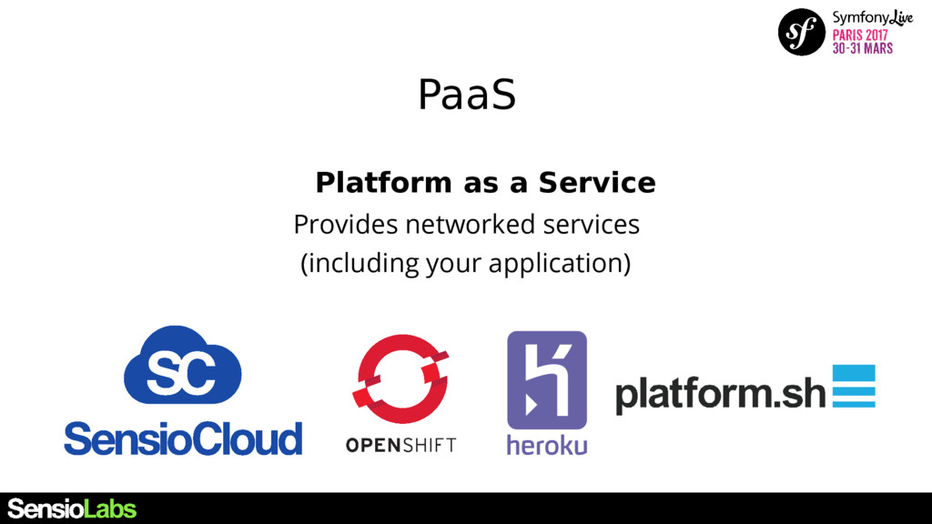 PaaS Platform as a Service Provides networked s...