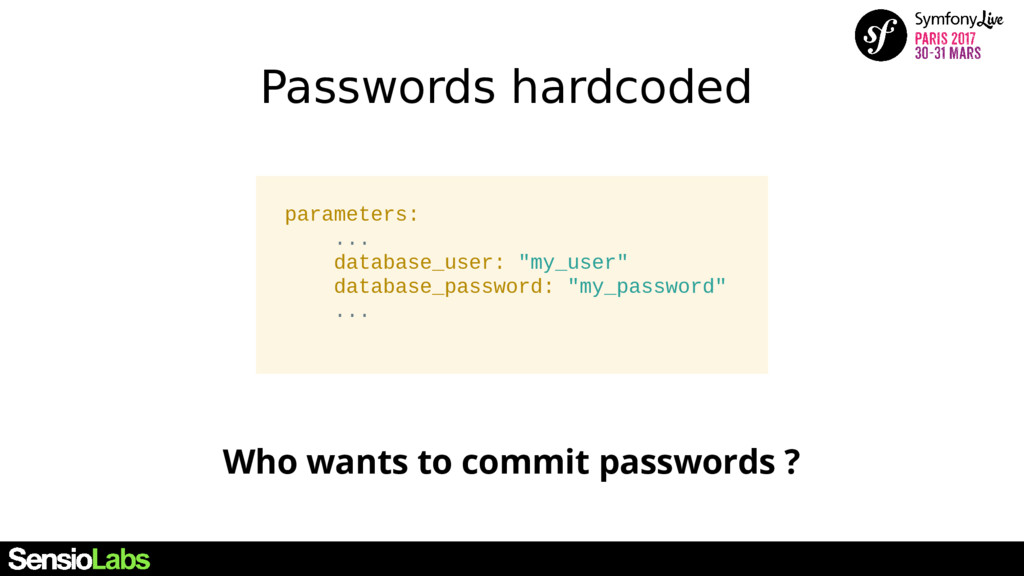 Passwords hardcoded parameters: ... database_us...