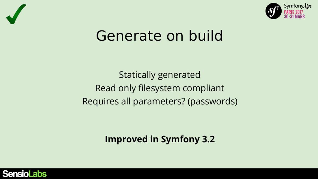 Generate on build Improved in Symfony 3.2 Stati...