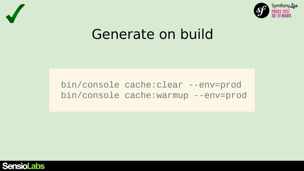 Generate on build bin/console cache:clear --env...