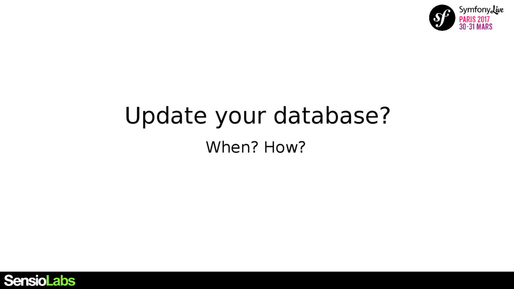 Update your database? When? How?