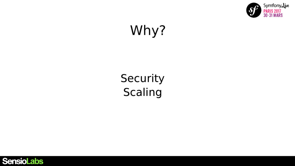 Why? Security Scaling
