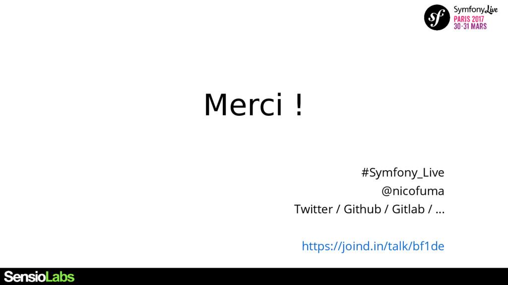 Merci ! #Symfony_Live @nicofuma Twitter / Githu...