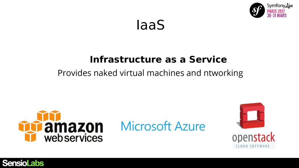 IaaS Infrastructure as a Service Provides naked...