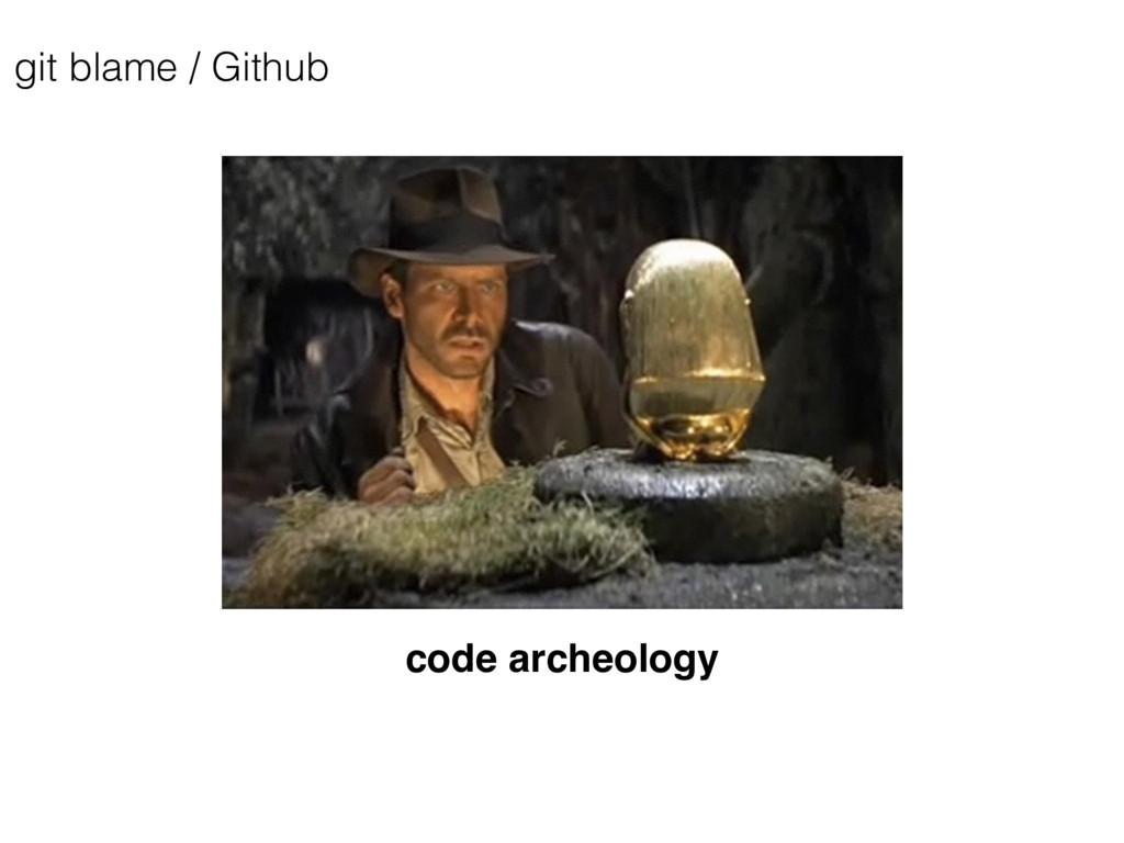 code archeology git blame / Github