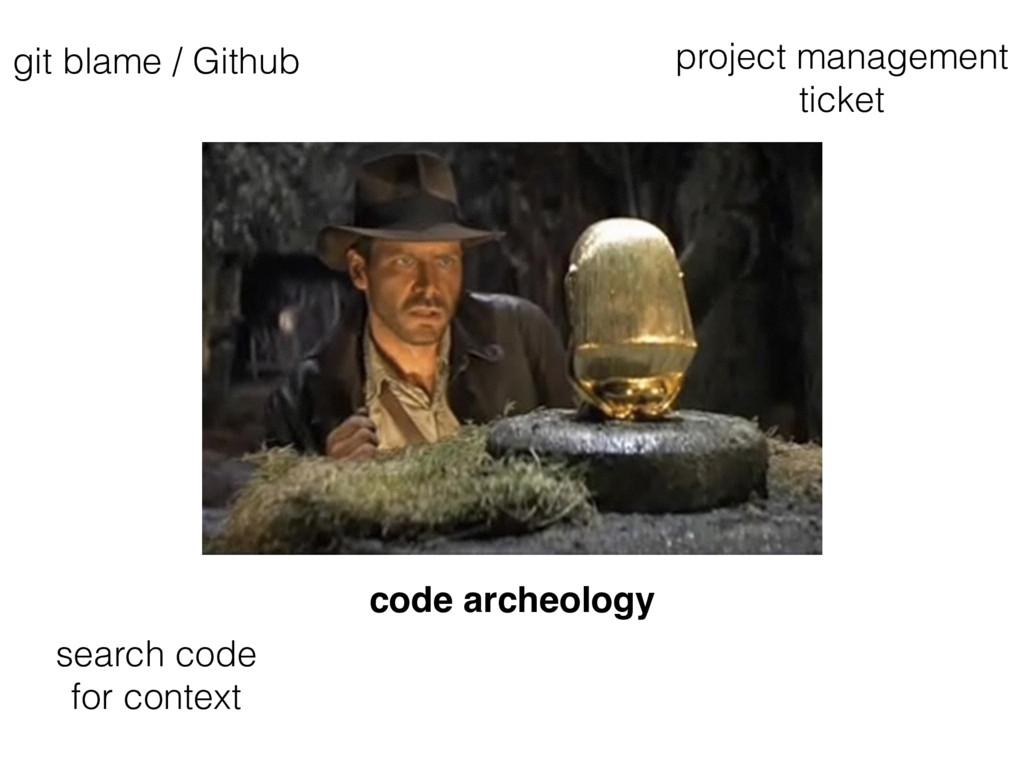 code archeology project management ticket git b...