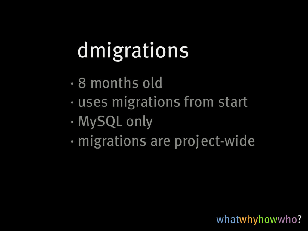 whatwhyhowwho? dmigrations ·�8�months�old ·�use...