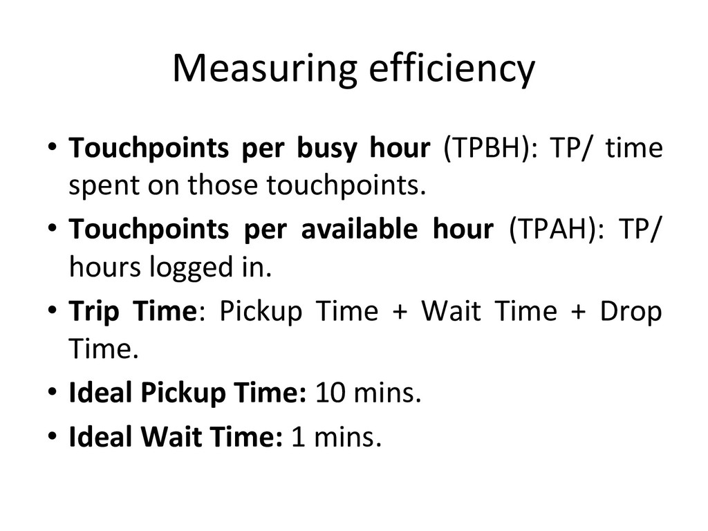 Measuring efficiency • Touchpoints per busy hou...