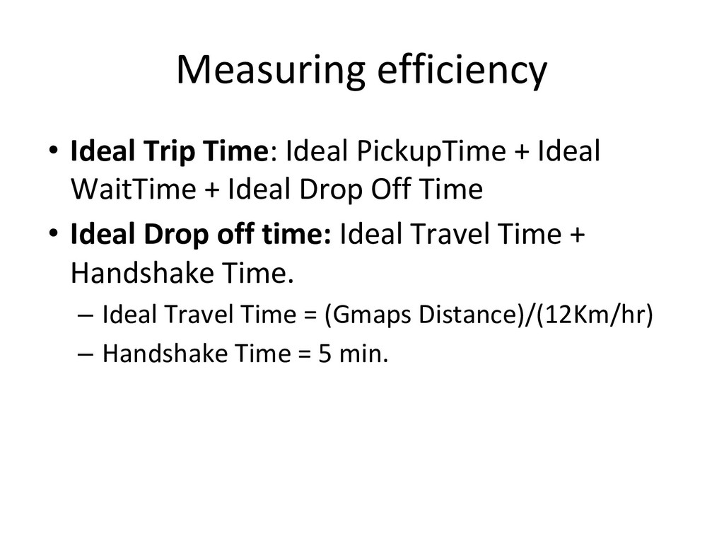 Measuring efficiency • Ideal Trip Time: Ideal ...