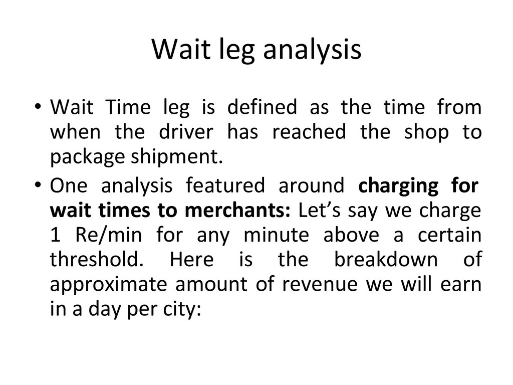 Wait leg analysis • Wait Time leg is defined as...