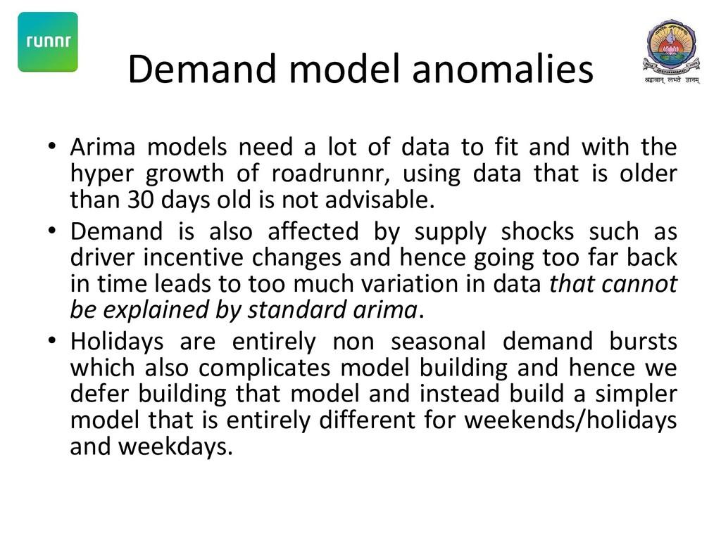 Demand model anomalies • Arima models need a lo...