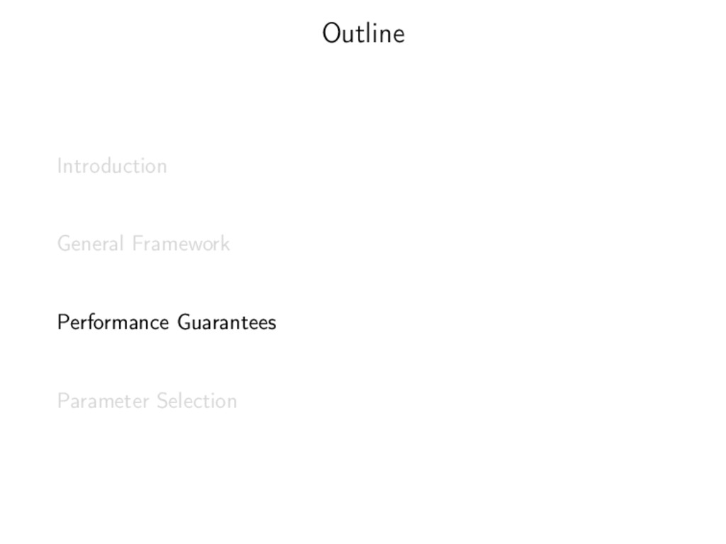 Outline Introduction General Framework Performa...