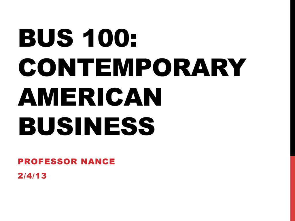 BUS 100: CONTEMPORARY AMERICAN BUSINESS PROFESS...