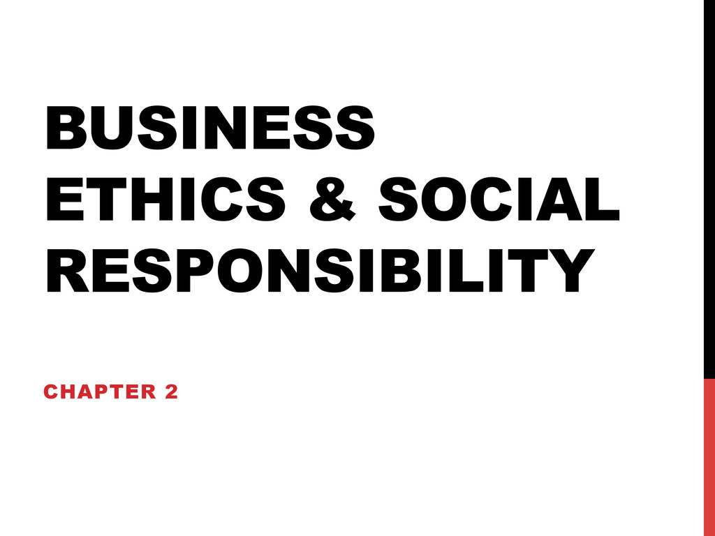 BUSINESS ETHICS & SOCIAL RESPONSIBILITY CHAPTER...