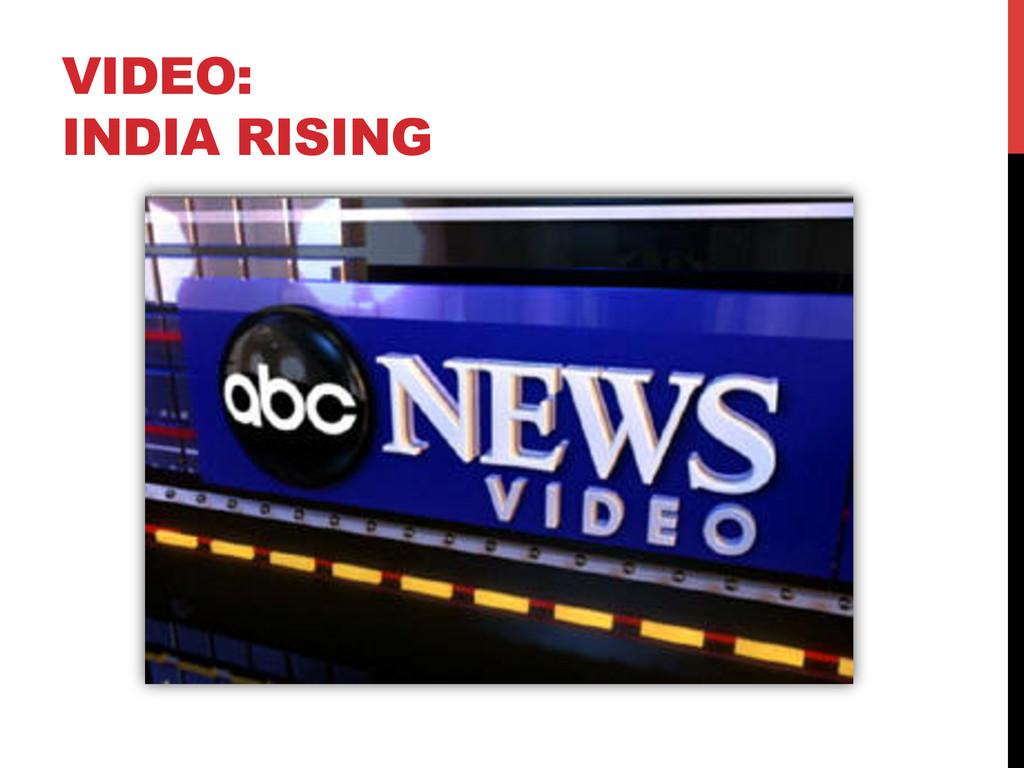 VIDEO: INDIA RISING