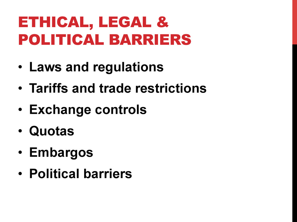 ETHICAL, LEGAL & POLITICAL BARRIERS • Laws and...