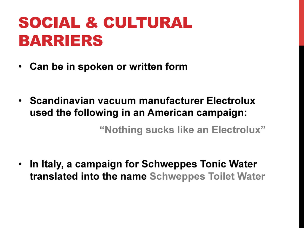 SOCIAL & CULTURAL BARRIERS • Can be in spoken ...