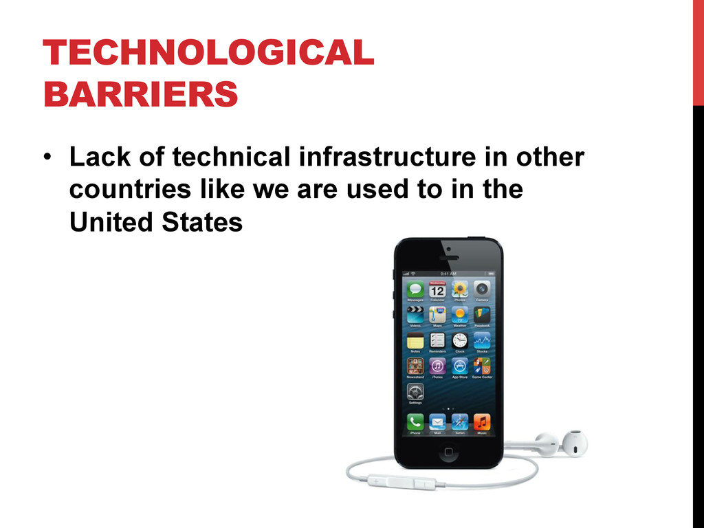 TECHNOLOGICAL BARRIERS • Lack of technical inf...