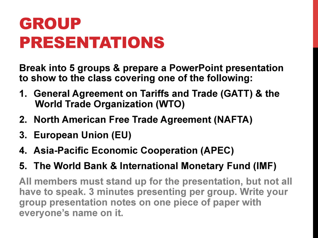 GROUP PRESENTATIONS Break into 5 groups & prepa...