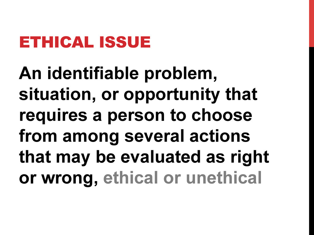 ETHICAL ISSUE An identifiable problem, situatio...