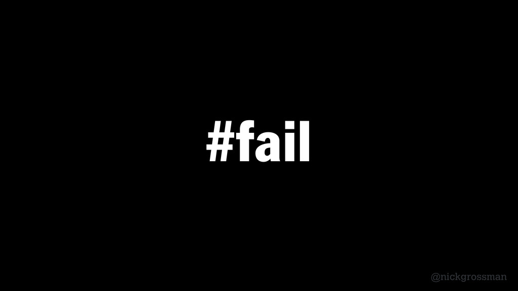 @nickgrossman #fail