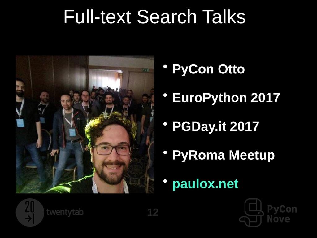 12 Full-text Search Talks ● PyCon Otto ● EuroPy...