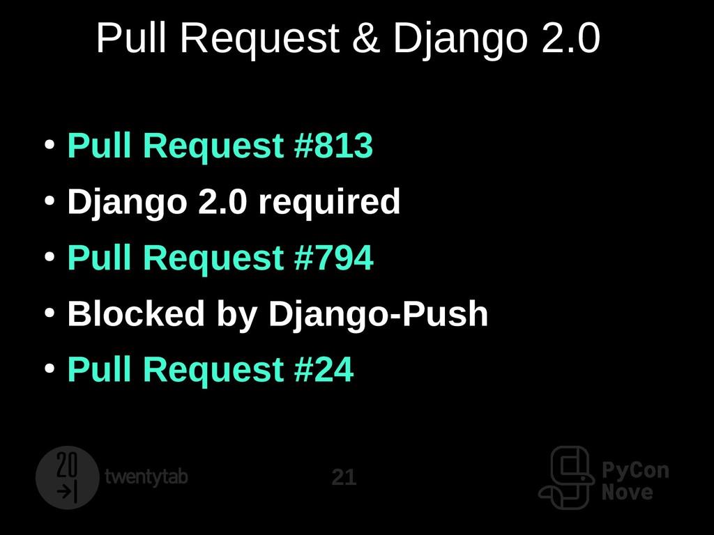 21 Pull Request & Django 2.0 ● Pull Request #81...