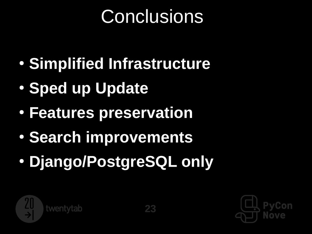 23 Conclusions ● Simplified Infrastructure ● Sp...