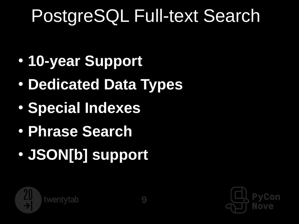 9 PostgreSQL Full-text Search ● 10-year Support...