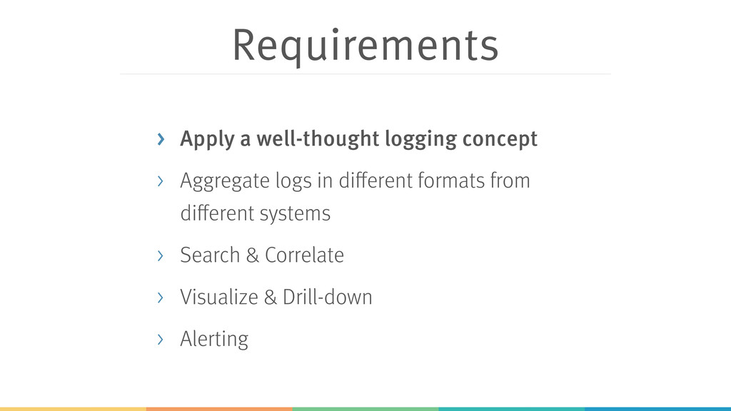 Requirements > Apply a well-thought logging con...
