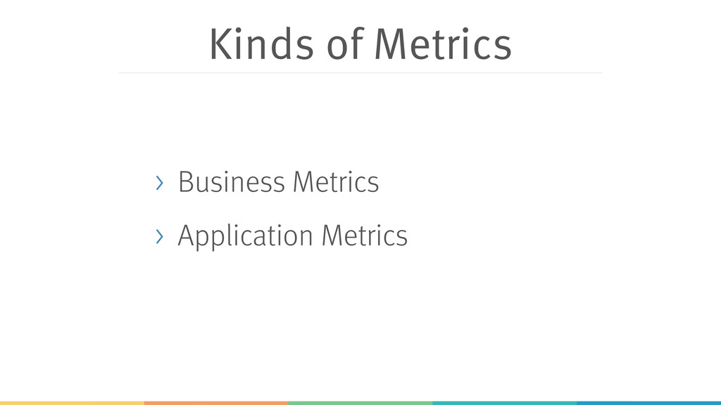 Kinds of Metrics > Business Metrics > Applicati...
