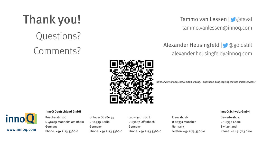 Thank you! Questions? Comments? Tammo van Less...