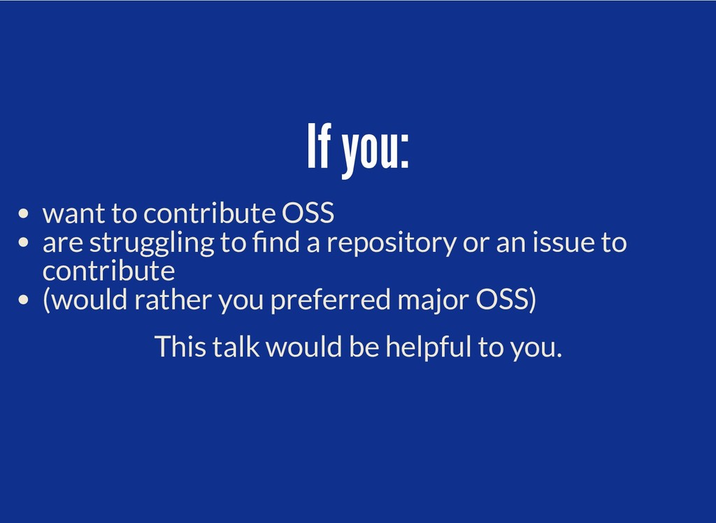If you: If you: want to contribute OSS are stru...