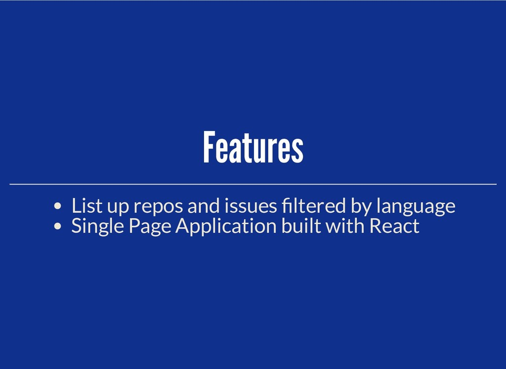 Features Features List up repos and issues lter...