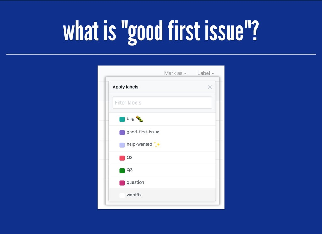 "what is ""good first issue""? what is ""good first..."
