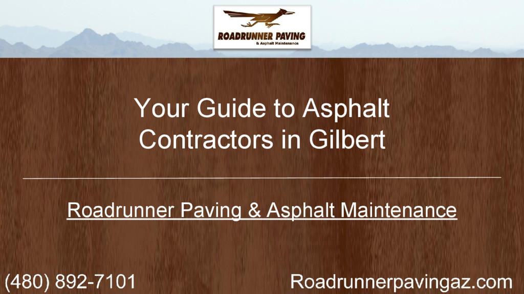 Your Guide to Asphalt Contractors in Gilbert Ro...