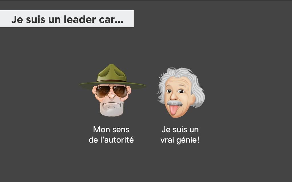 Je suis un leader car… Mon sens de l'autorité J...