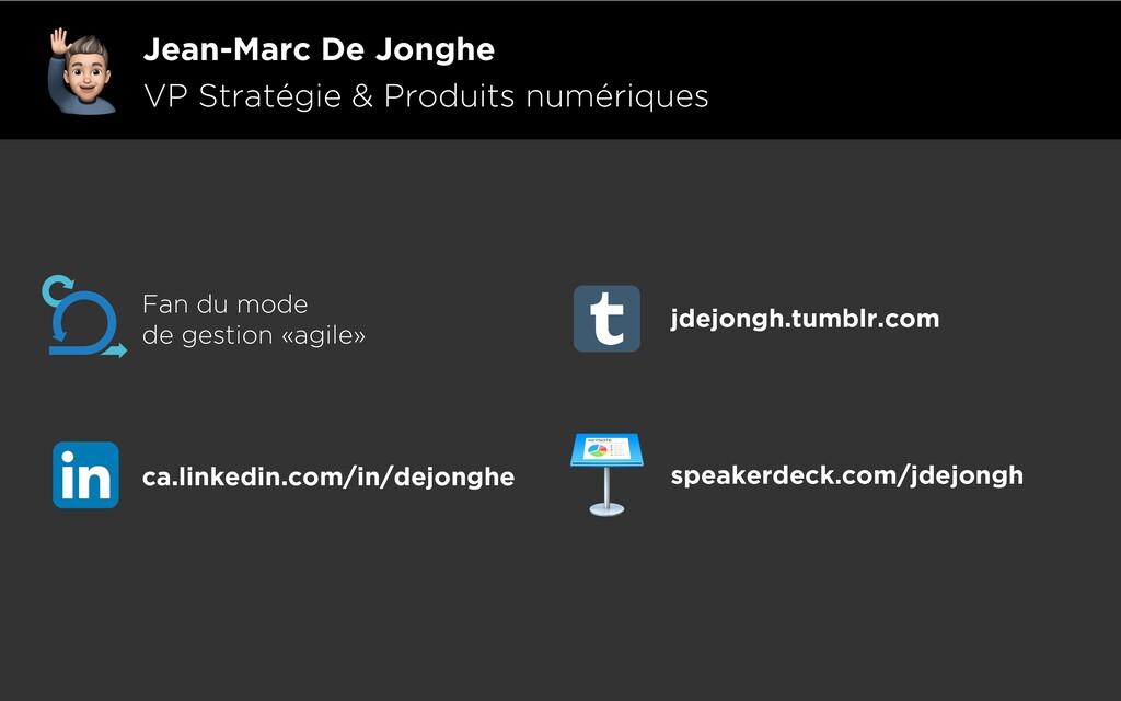 Jean-Marc De Jonghe VP Stratégie & Produits num...